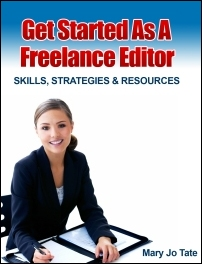 Get Started as a Freelance Editor:  Skills, Strategies, and Resources by Mary Jo Tate